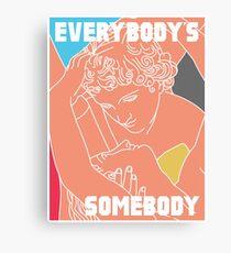 Everybodys's Somebody Canvas Print