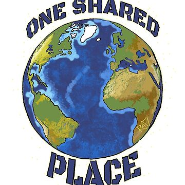 One Shared Place - Planet Earth  by Rafiwashere
