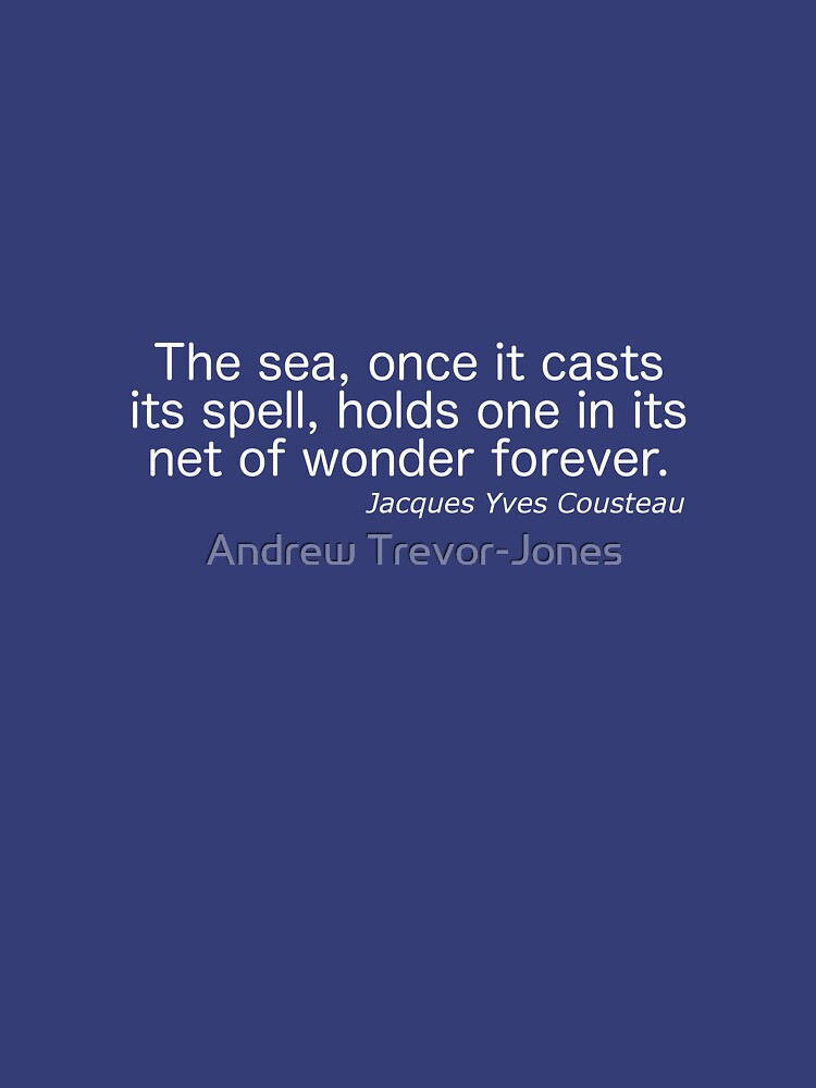 The Sea - Jacques Yves Cousteau by andrewtj