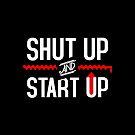 shut up & start up by archys Design