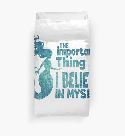 Mermaid - The Important Thing Is I Believe In Myself Duvet Cover