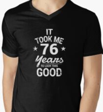 It Took Me 76 Years To Look This Good Birthday Gift Men's V-Neck T-Shirt