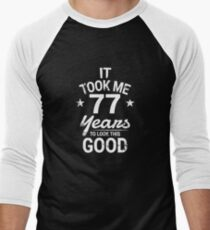 It Took Me 77 Years To Look This Good Birthday Gift Men's Baseball ¾ T-Shirt