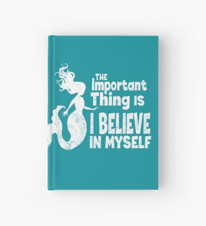 Mermaid - The Important Thing Is I Believe In Myself (White) Hardcover Journal