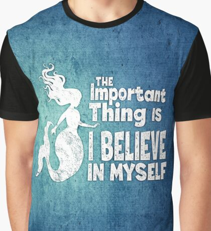 Mermaid - The Important Thing Is I Believe In Myself - Grunge Denim Graphic T-Shirt