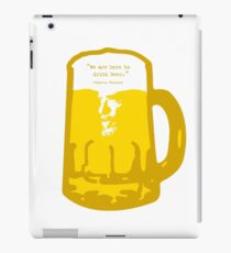 we are here to drink beer iPad Case/Skin