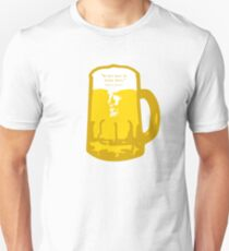 we are here to drink beer Unisex T-Shirt