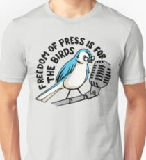 Freedom of Press is for the Birds Unisex T-Shirt
