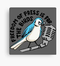 Freedom of Press is for the Birds Canvas Print