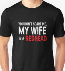 You Dont Scare Me My Girlfriend is a RedHead Ginger Pride Unisex T-Shirt