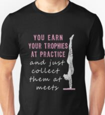 Awesome Trophies Earned  at practice Gymnasts gift Unisex T-Shirt
