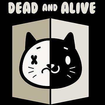 Schrodingers Cat - Wanted Dead And Alive (v2) by SpaceAlienTees