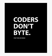 Coders don't byte Photographic Print