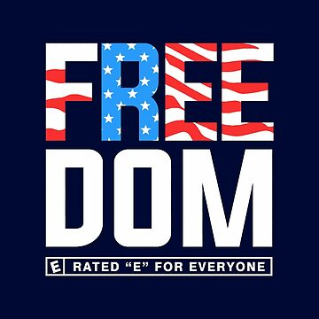 Freedom: Rated E for Everyone by BootsBoots