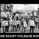 End Racist Violence now by Robyn Lakeman