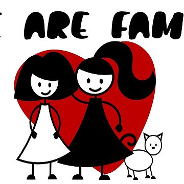 We Are Family Lesbian - Gay Themed With A Cat From Ricaso  by Ricaso
