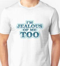 Im Jealous Of Me Too Gift Men Women Kids Hilarious Fun Unisex T-Shirt