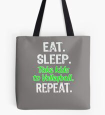 Funny Volleyball Parents Gift Eat Sleep Take Kids to Volleyball Repeat Tote Bag