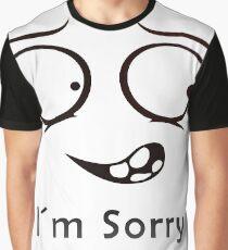 I'm sorry Graphic T-Shirt