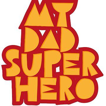 My DAD Super Hero T-Shirt 2018 by HozDes