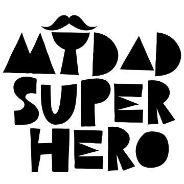 My DAD Super Hero 2018 T-Shirt  by HozDes
