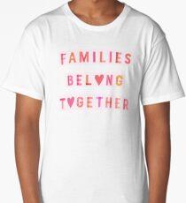 Families Belong Together Long T-Shirt