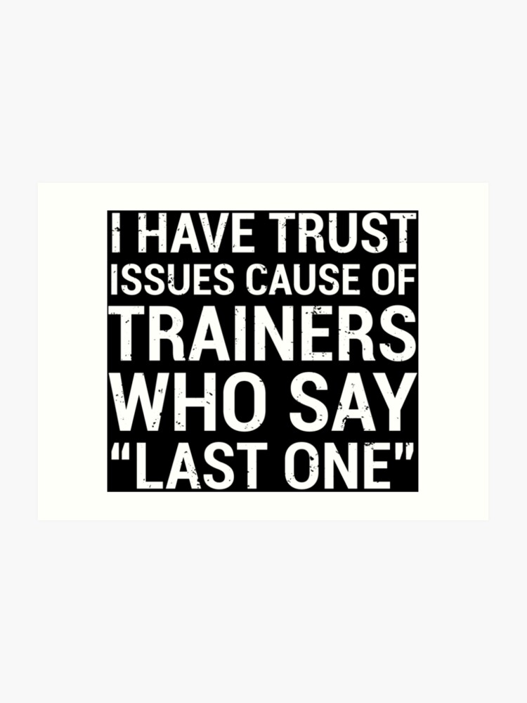 Funny Personal Trainer Trust Issues Quote T-Shirt | Art Print