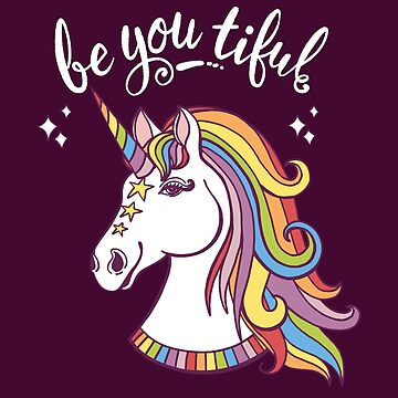Rainbow Unicorn, Be You Tiful Mythical Fantasy  by carriestephens