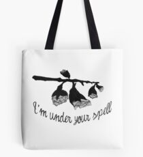I'm Under Your Spell Tote Bag