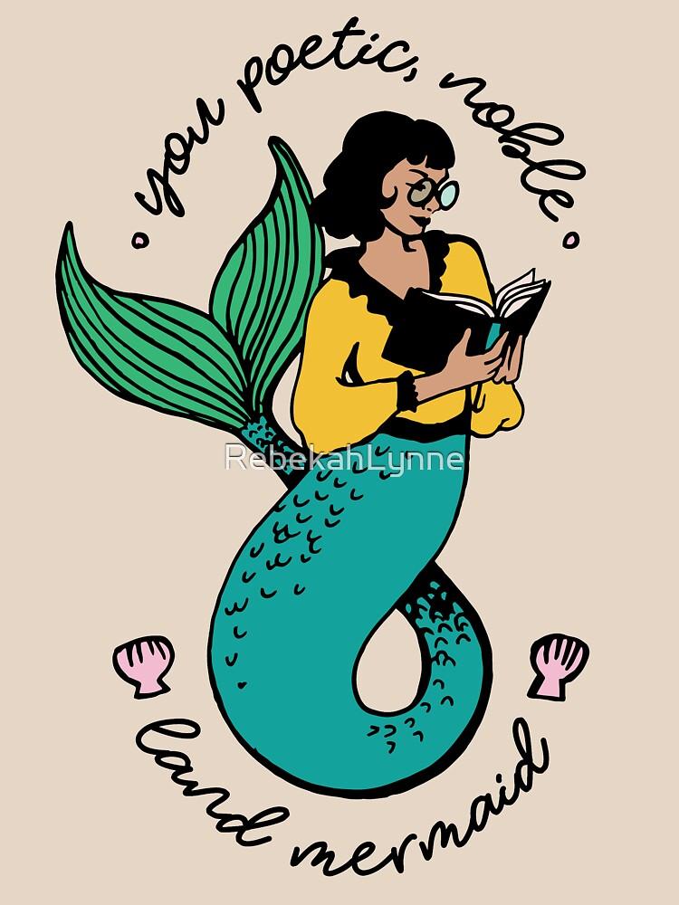 Oh Ann, you poetic, noble land mermaid  by RebekahLynne