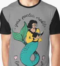 Oh Ann, you poetic, noble land mermaid  Graphic T-Shirt