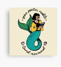 Oh Ann, you poetic, noble land mermaid  Canvas Print