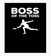 Boss of the Toss V4 Photographic Print