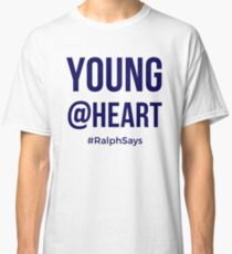 Young at Heart - for Those Who Are Ageless Classic T-Shirt