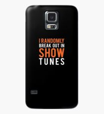 I Randomly Break Out In Show Tunes  Case/Skin for Samsung Galaxy