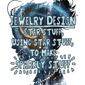 Star Stuff Jewelry Design Tee Shirt For Jewelry Designers by Rafiwashere