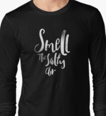 smell the salty air Long Sleeve T-Shirt