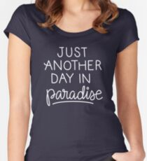 Just another day in paradise Women's Fitted Scoop T-Shirt
