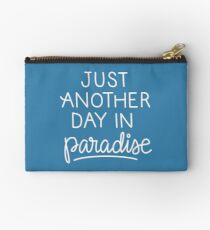 Just another day in paradise Studio Pouch