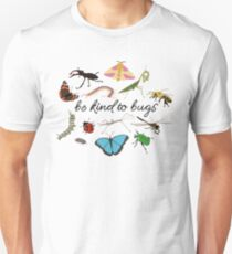 be kind to bugs Unisex T-Shirt