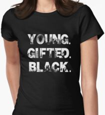 Young. Gifted. Black Women's Fitted T-Shirt