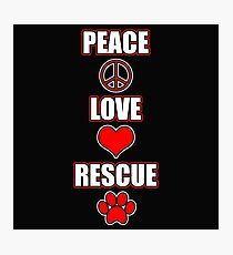 peace love rescue Photographic Print