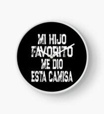 My Favorite Child Gave Me This Shirt Spanish Mi Hijo Favorito Me Dio Esta Camisa Clock