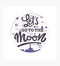 Let is go to the moon Photographic Print