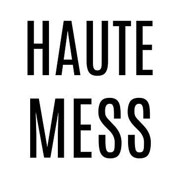 Haute Mess by mysticalberries