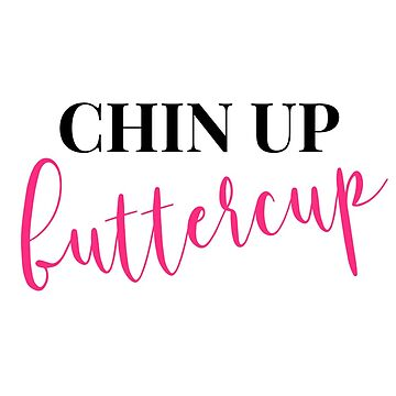Chin Up Buttercup by mysticalberries