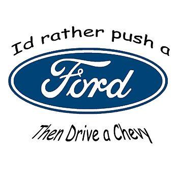 Id rather Push a Ford by againnagain