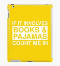 If It Involves Books And Pajamas Count Me In iPad Case/Skin