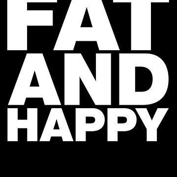 Fat and Happy by lemontee
