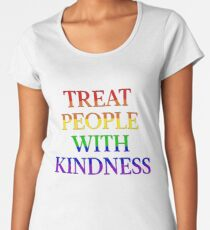 TREAT PEOPLE WITH KINDNESS - PRIDE Women's Premium T-Shirt